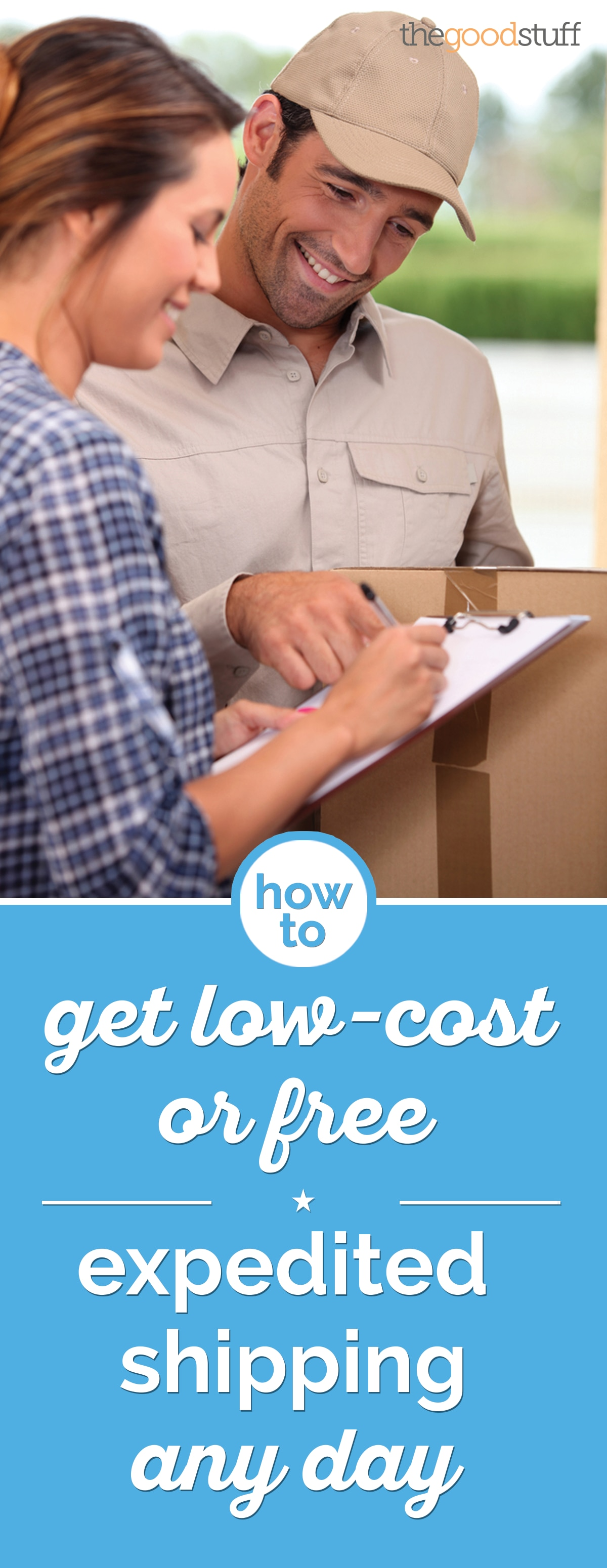 How to Get Low-Cost or Free Expedited Shipping Any Day | thegoodstuff