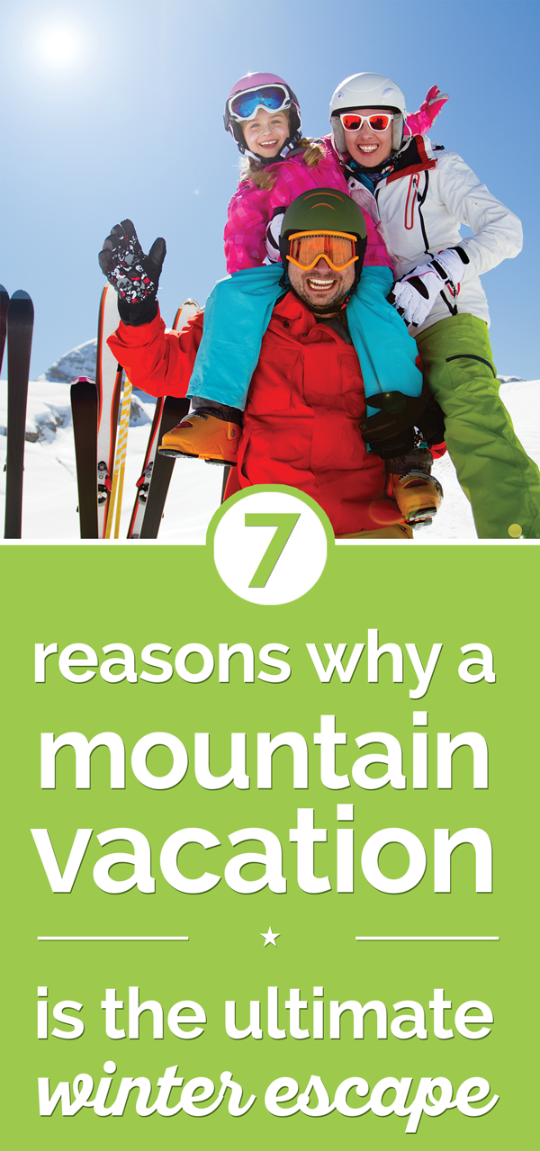 7 Reasons Why a Mountain Vacation is the Ultimate Winter Escape | thegoodstuff