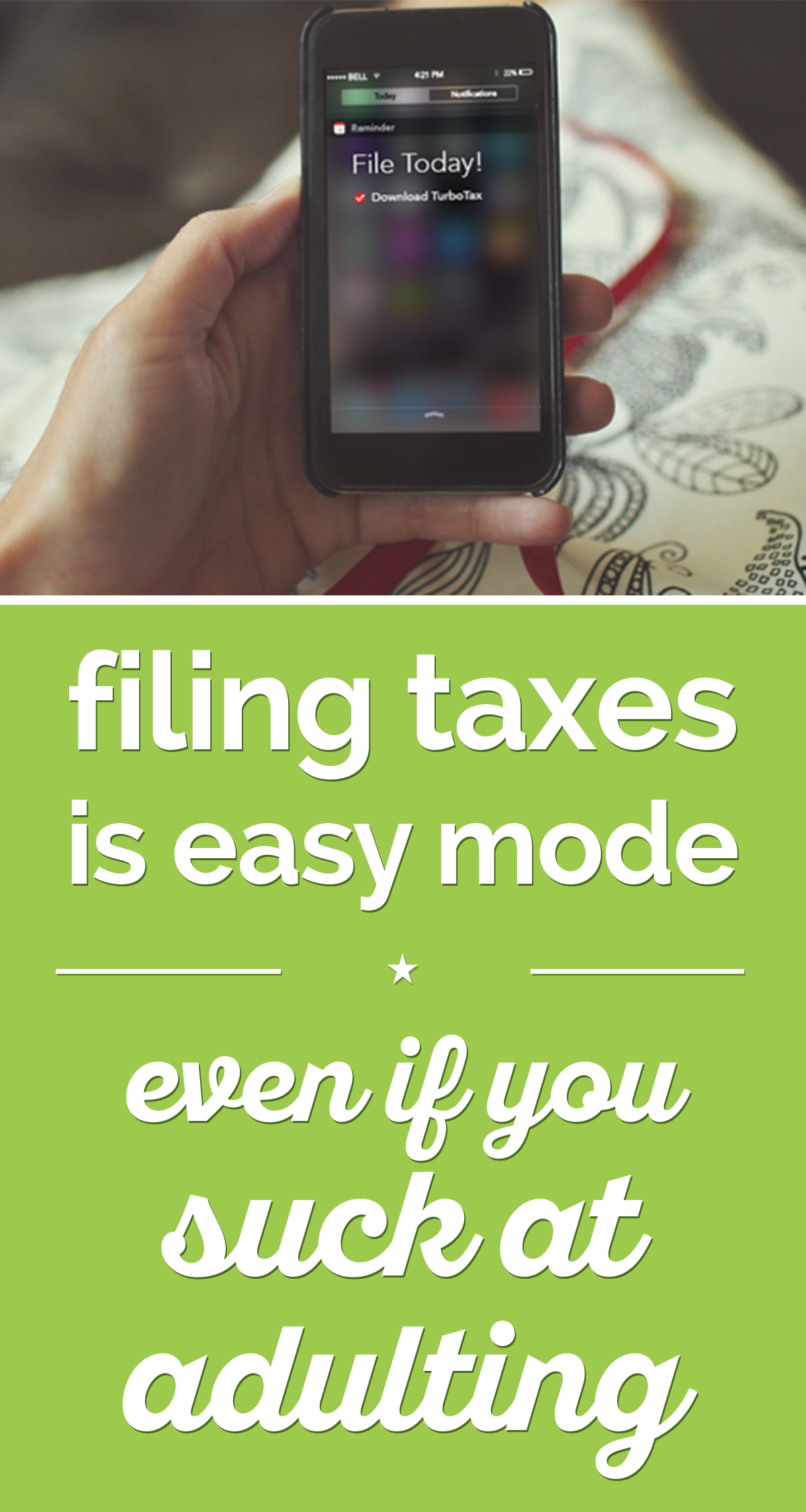 Filing Taxes is Easy Mode…Even if You Suck at Adulting | thegoodstuff