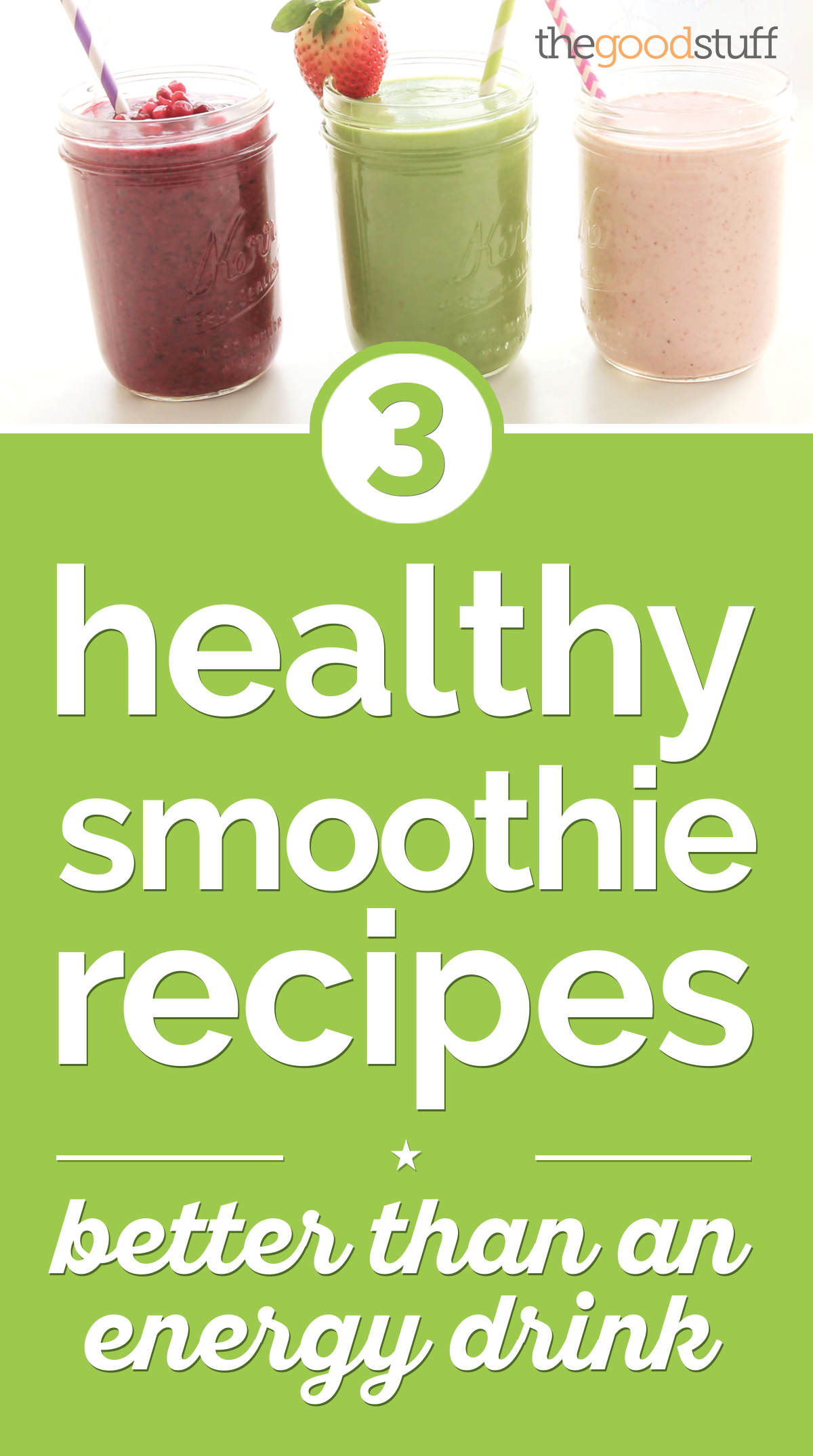 3 Healthy Smoothie Recipes Better Than an Energy Drink [Video] | thegoodstuff