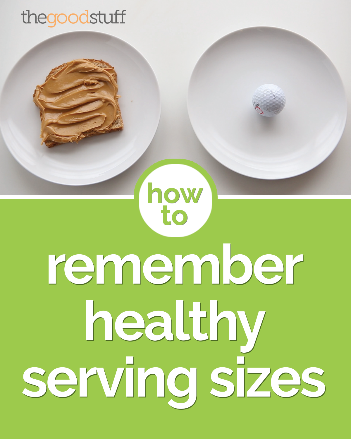 How to Remember Healthy Serving Sizes | thegoodstuff