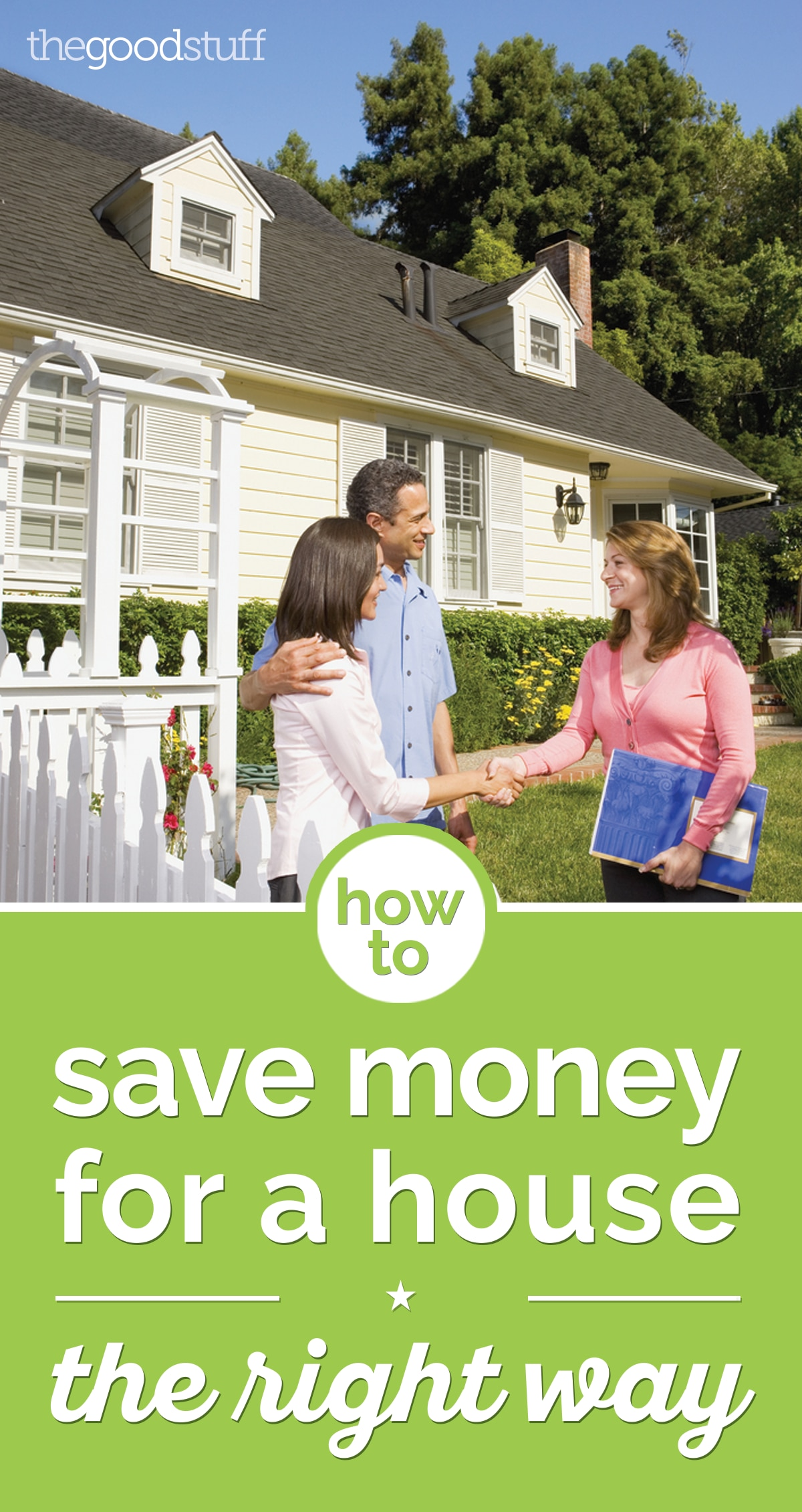 How to Save Money for a House the Right Way | thegoodstuff