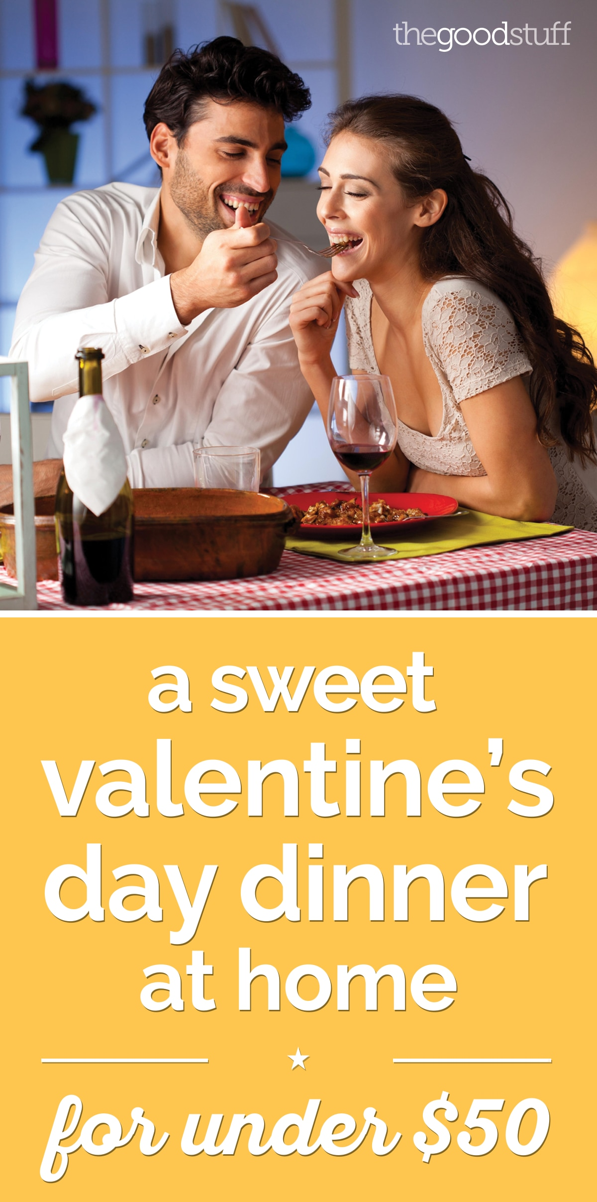 A Sweet Valentine's Day Dinner at Home — Under $50! | thegoodstuff