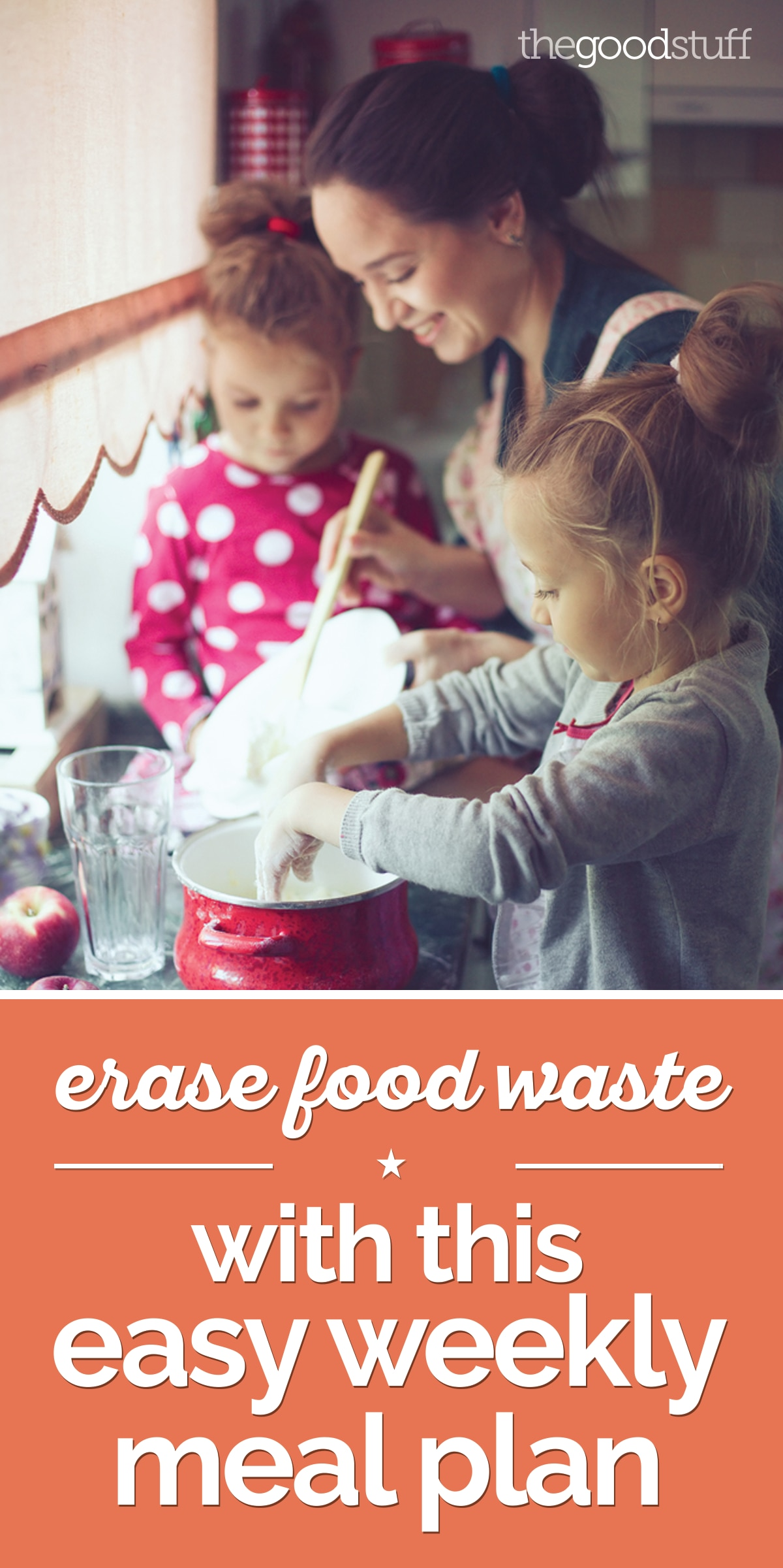 Erase Food Waste With This Easy Weekly Meal Plan | thegoodstuff