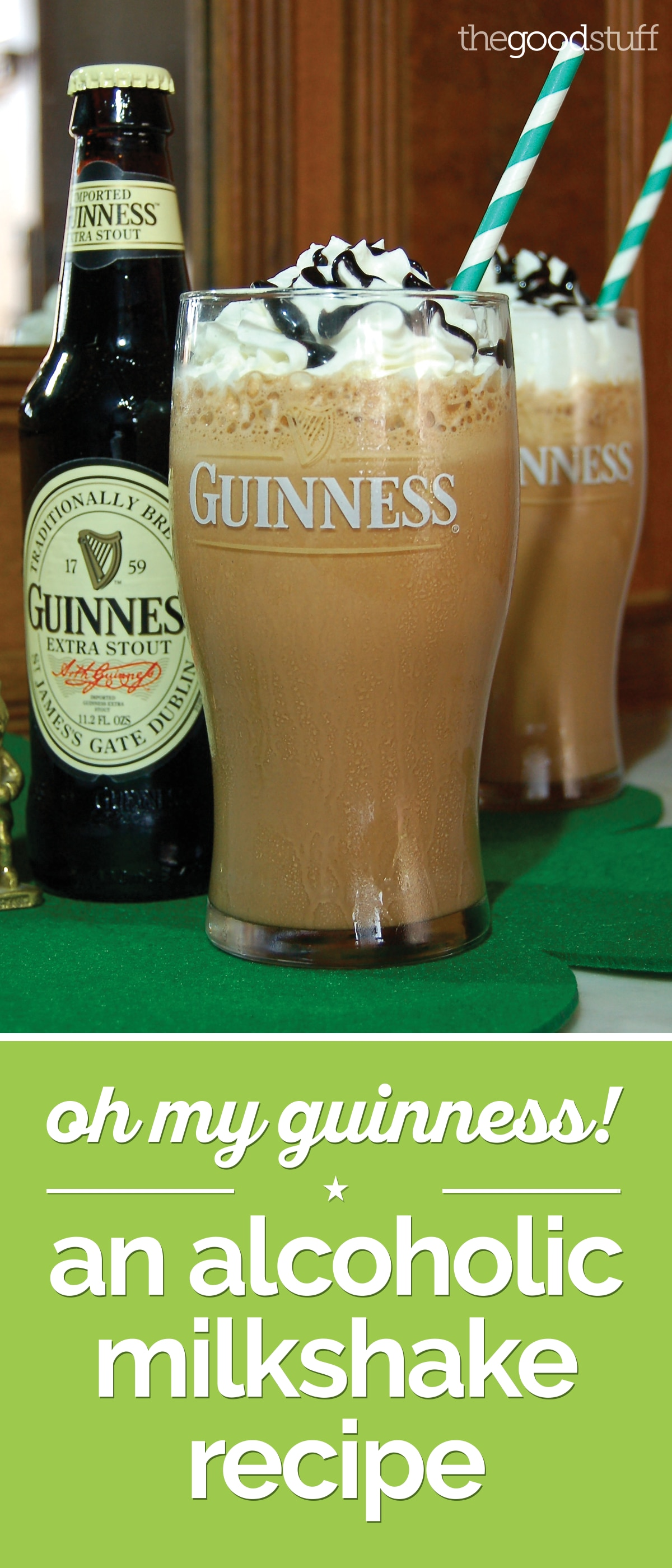 Oh My Guinness®! An Alcoholic Milkshake Recipe | thegoodstuff