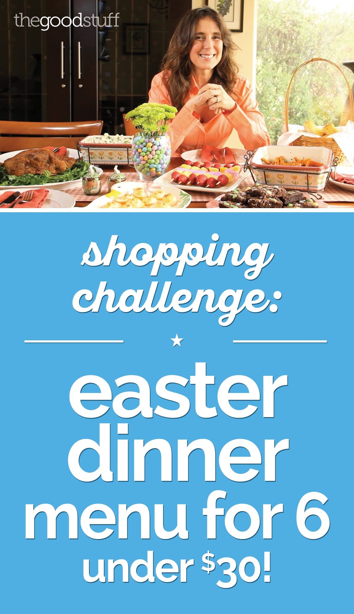 Shopping Challenge: Easter Dinner Menu for 6 Under $30! | thegoodstuff