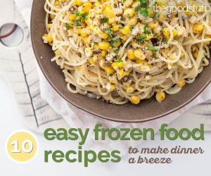 10 Easy Frozen Food Recipes to Make Dinner a Breeze | thegoodstuff