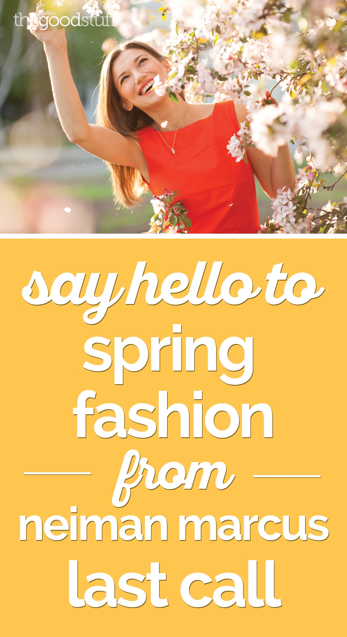 Say Hello to Spring Fashion from Neiman Marcus Last Call | thegoodstuff