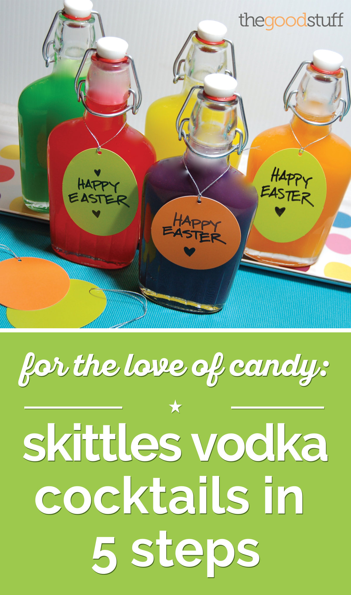 For the Love of Candy: Skittles® Vodka Cocktails in 5 Steps | thegoodstuff