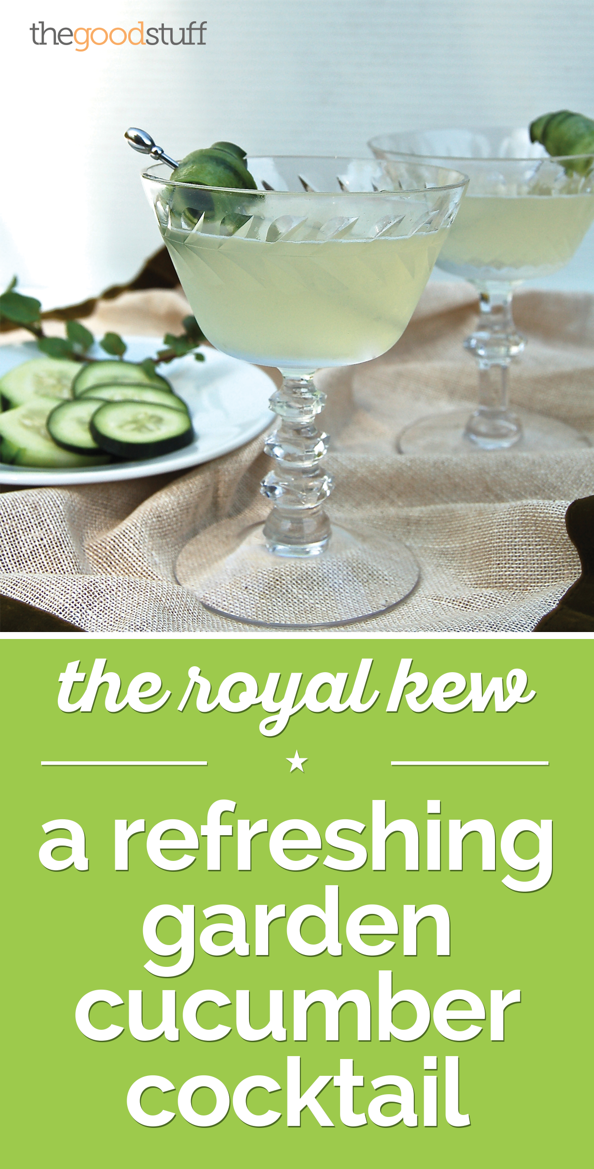 The Royal Kew: A Refreshing Garden Cucumber Cocktail | thegoodstuff