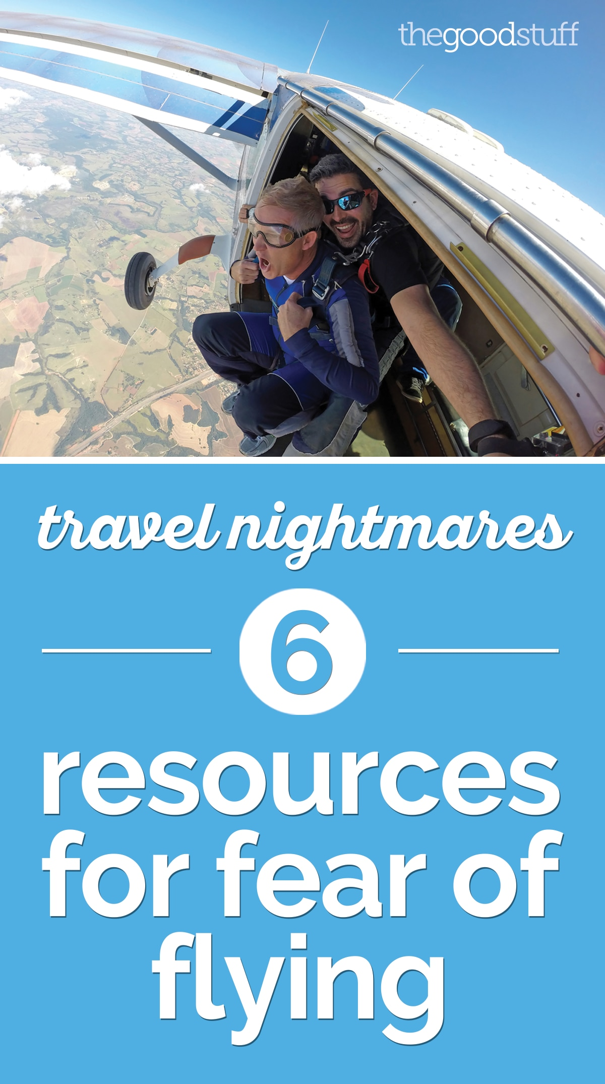 Travel Nightmares: 6 Resources for Fear of Flying   thegoodstuff