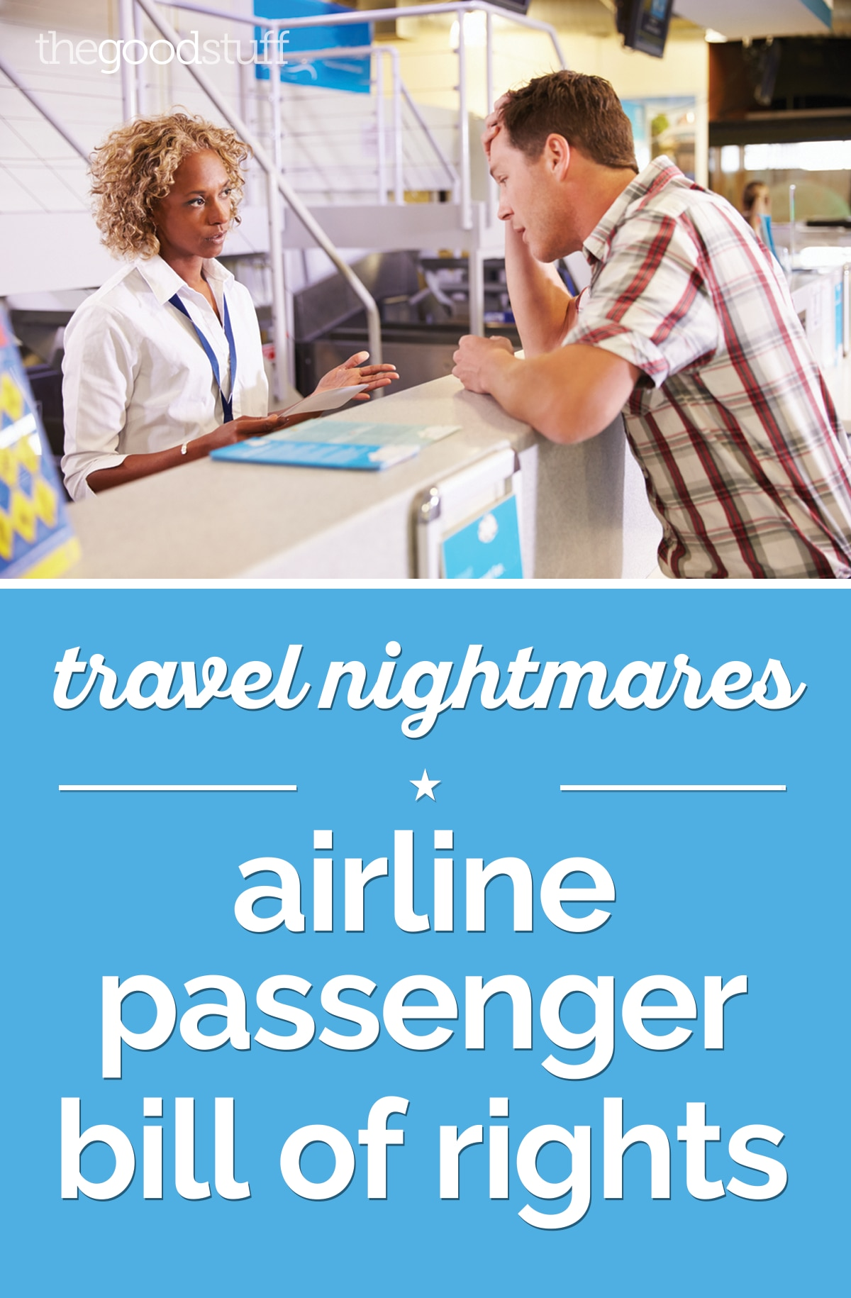 Travel Nightmares: Airline Passenger Bill of Rights | thegoodstuff