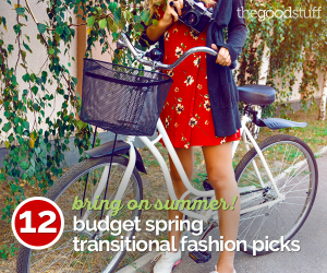 Bring On Summer! 9 Budget Spring Transitional Fashion Picks | thegoodstuff
