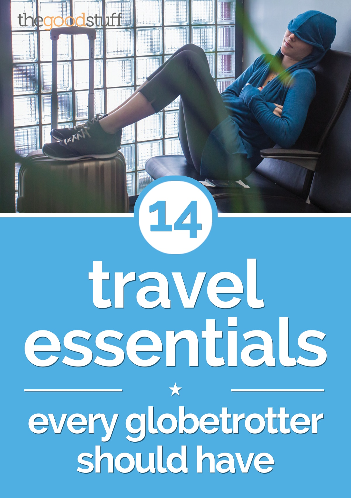 14 Travel Essentials Every Globetrotter Should Have | thegoodstuff