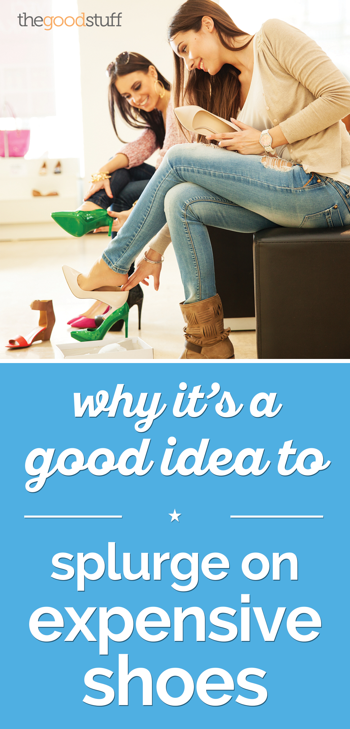 Why It's a Good Idea to Splurge on Expensive Shoes | thegoodstuff