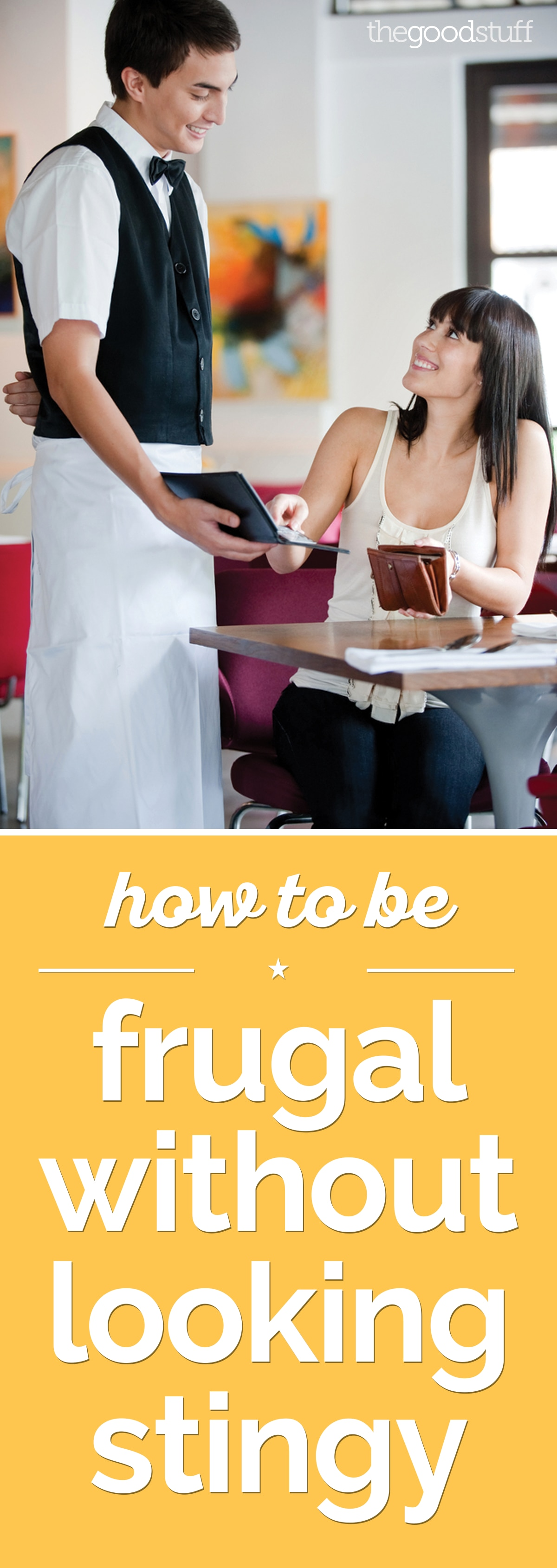 How to Be Frugal Without Looking Stingy | thegoodstuff
