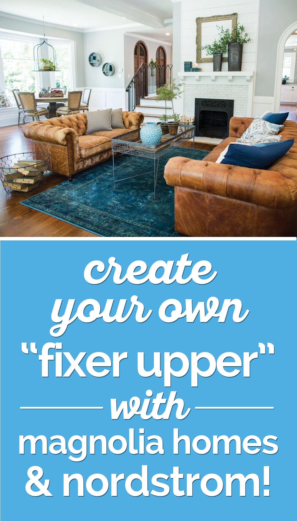 "Create Your Own ""Fixer Upper"" With Magnolia Homes & Nordstrom! 