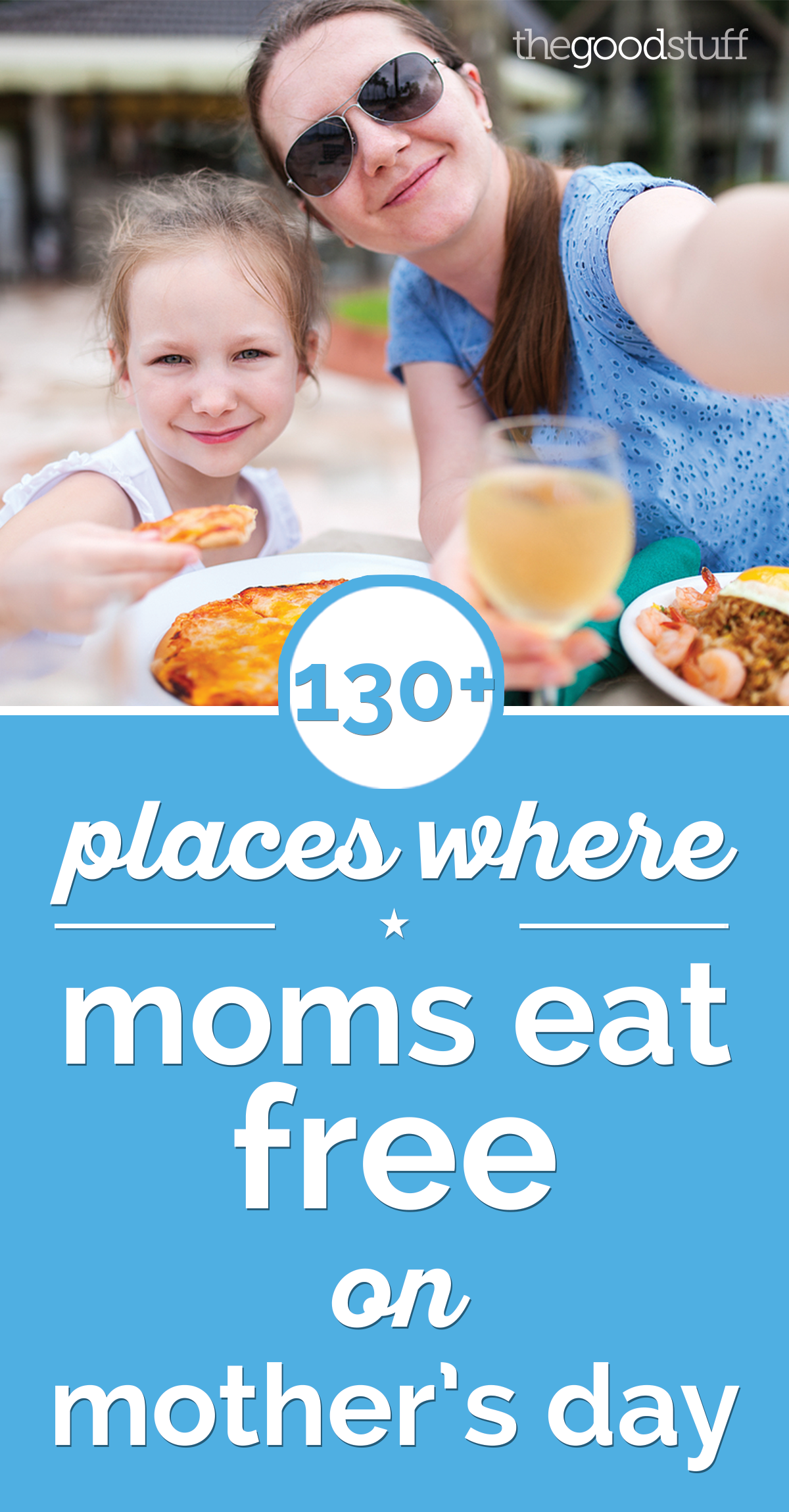 130+ Places Where Moms Eat Free on Mother's Day | thegoodstuff