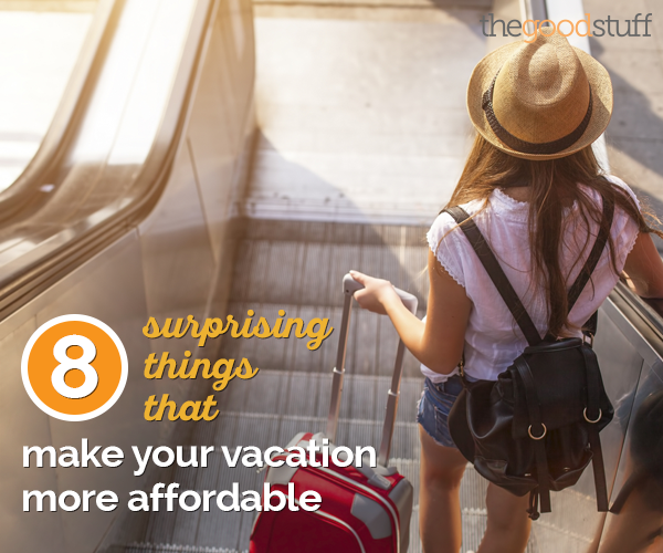 8 Surprising Things That Make Your Vacation More Affordable | thegoodstuff