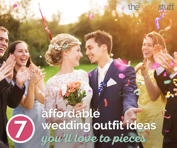 7 Affordable Wedding Outfit Ideas You'll Love to Pieces | thegoodstuff