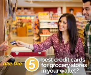 Are the 5 Best Credit Cards for Groceries in Your Wallet?