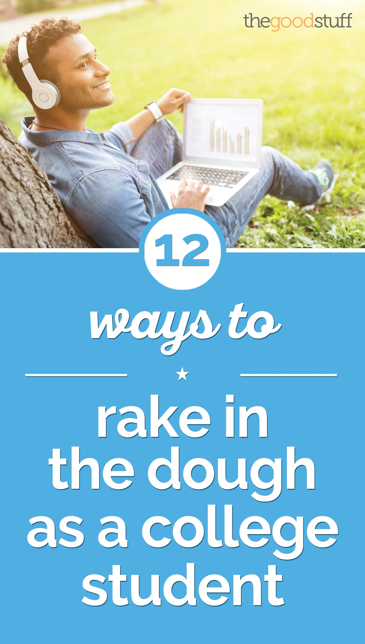 12 Ways to Rake in the Dough as College Student | thegoodstuff