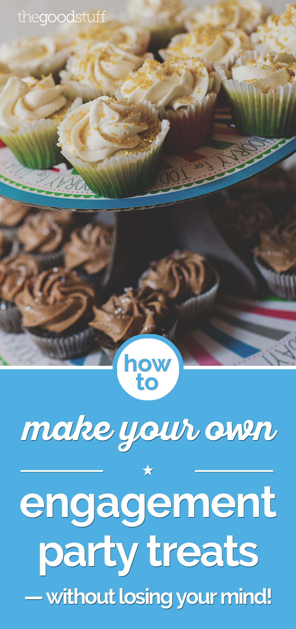 How to Make Your Own Engagement Party Treats — Without Losing Your Mind! | thegoodstuff