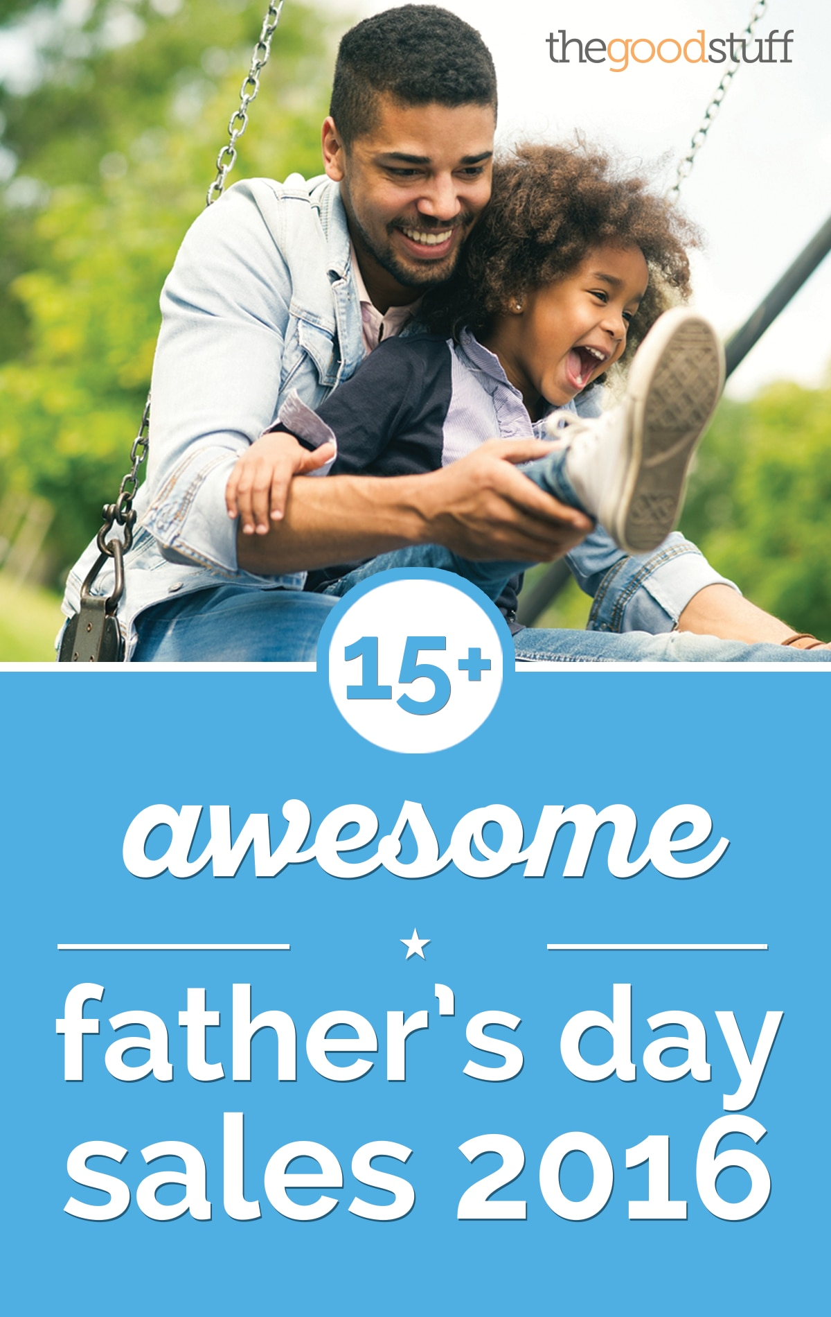15+ Awesome Father's Day Sales 2016   thegoodstuff