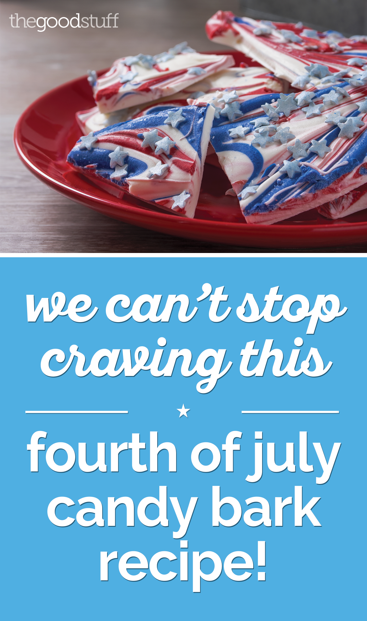 We Can't Stop Craving This Fourth of July Candy Bark Recipe! | thegoodstuff