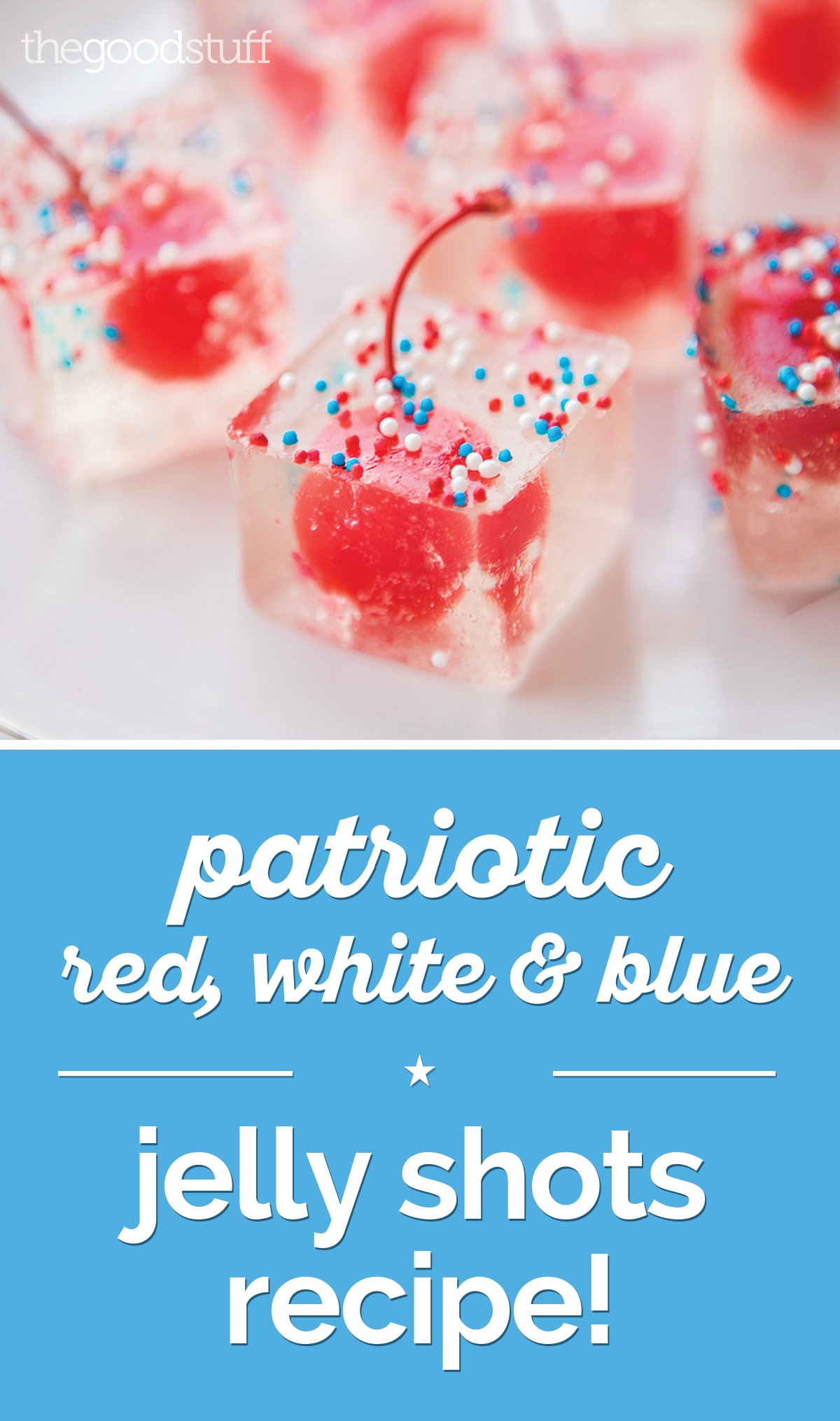 Patriotic Red, White & Blue Jelly Shots Recipe [Video] | thegoodstuff
