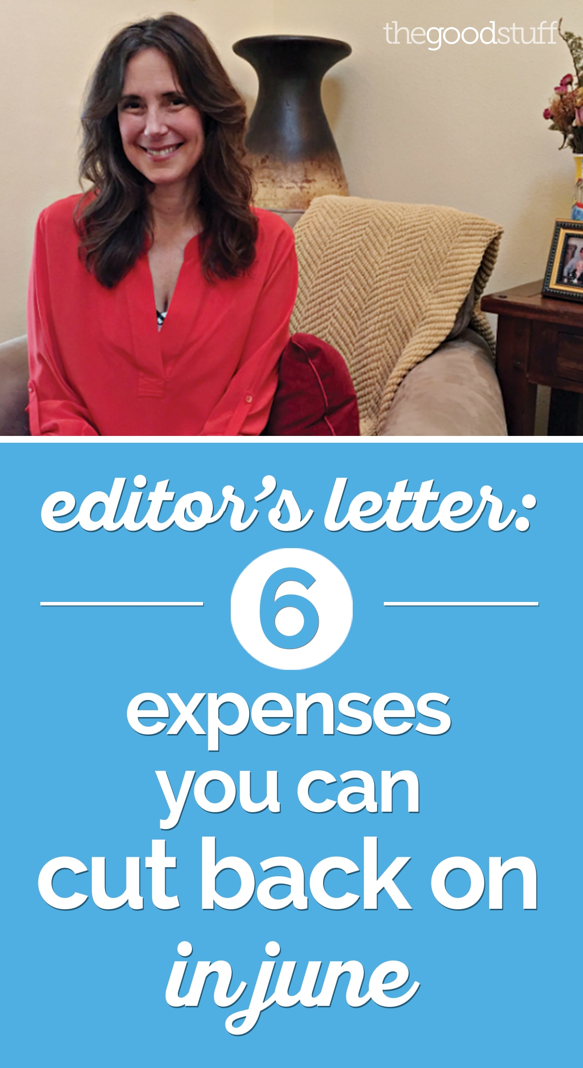 Editor's Letter: 6 Expenses You Can Cut Back On in June | thegoodstuff