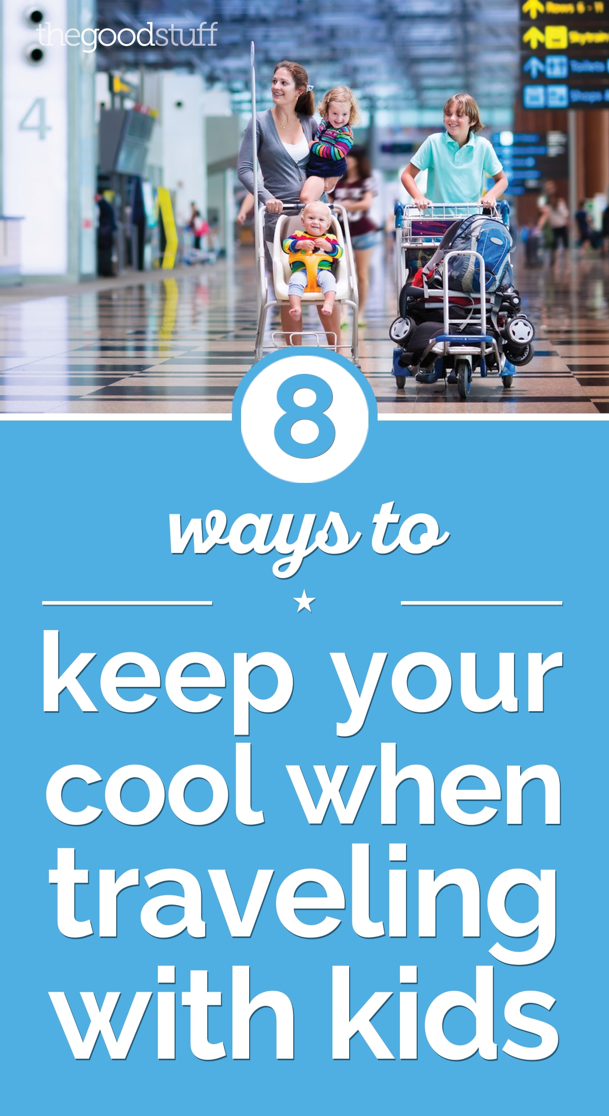 8 Ways to Keep Your Cool When Traveling With Kids | thegoodstuff