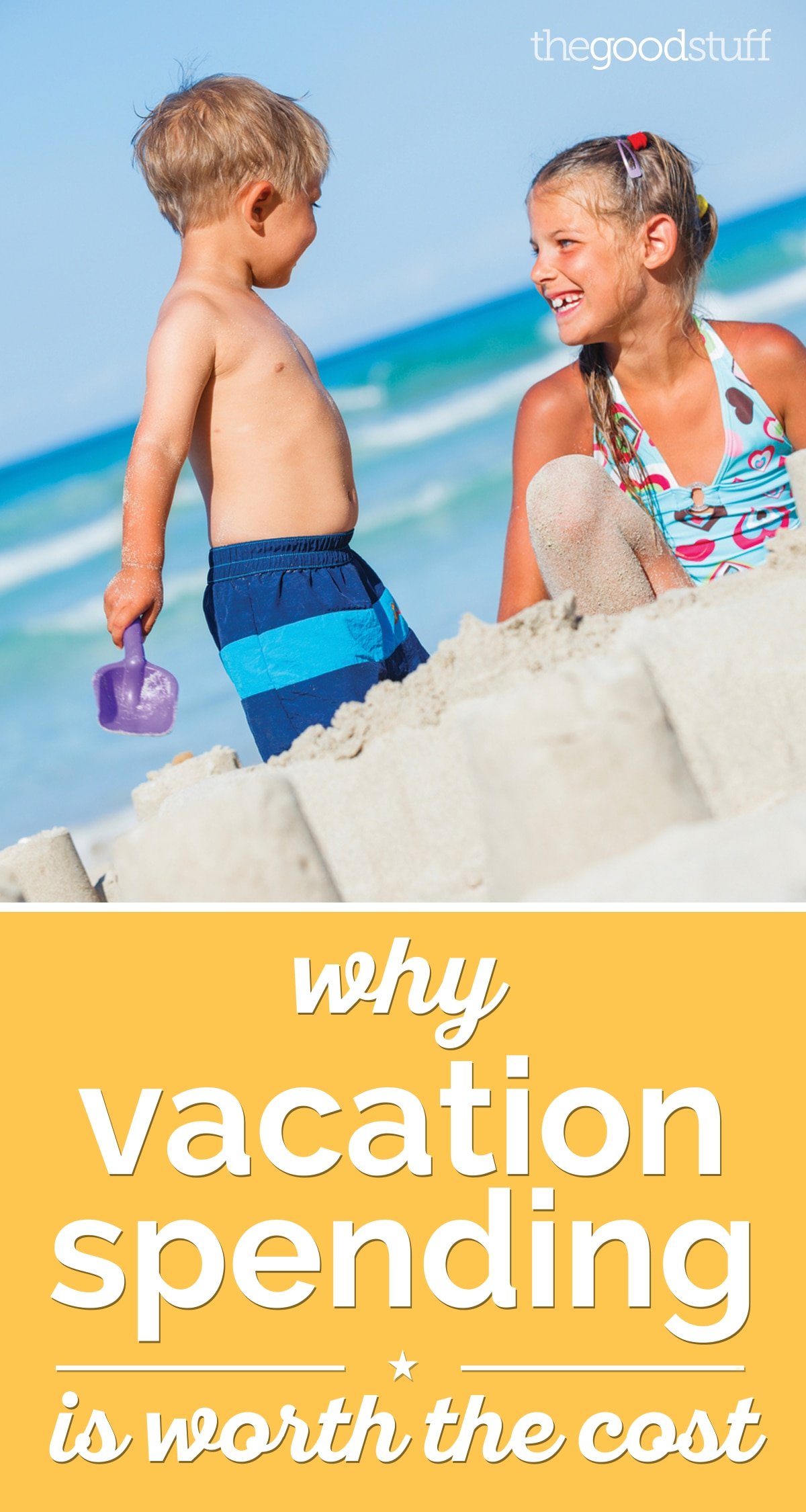 Why Vacation Spending is Worth the Cost | thegoodstuff