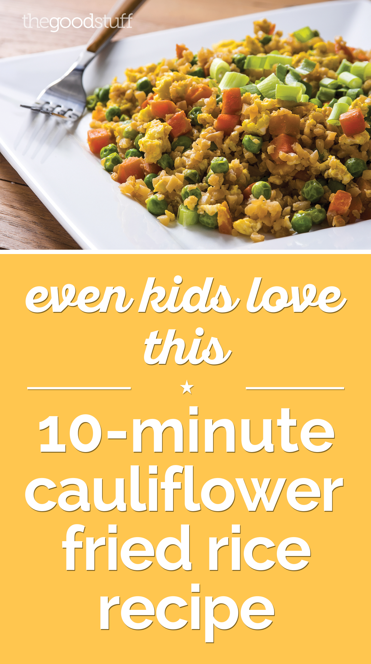 Even Kids Love This 10-Minute Cauliflower Fried Rice Recipe [Video] | thegoodstuff