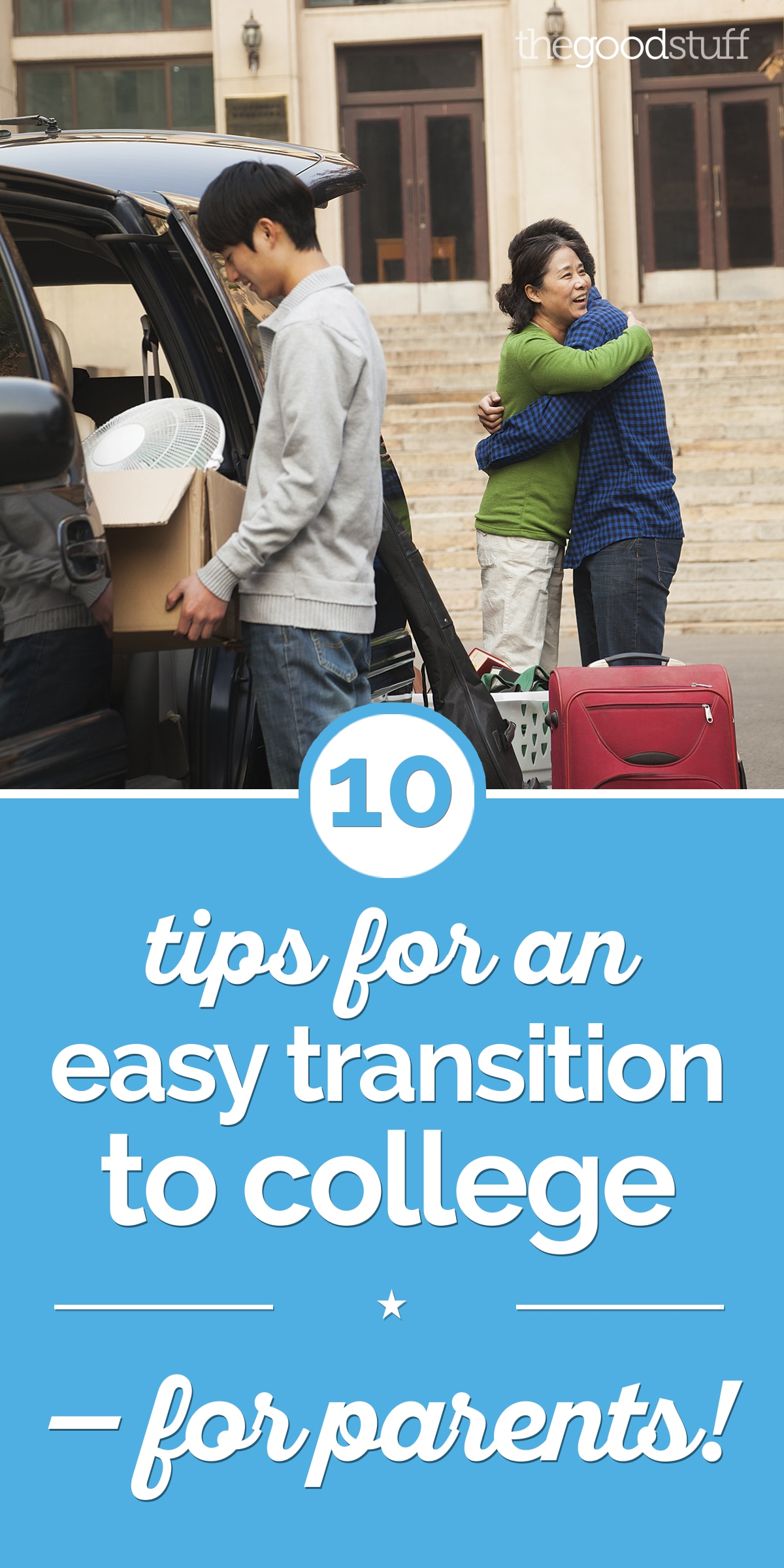 10 Tips for an Easy Transition to College — for Parents! | thegoodstuff