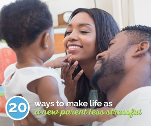 20 Ways to Make Life as a New Parent Less Stressful | thegoodstuff