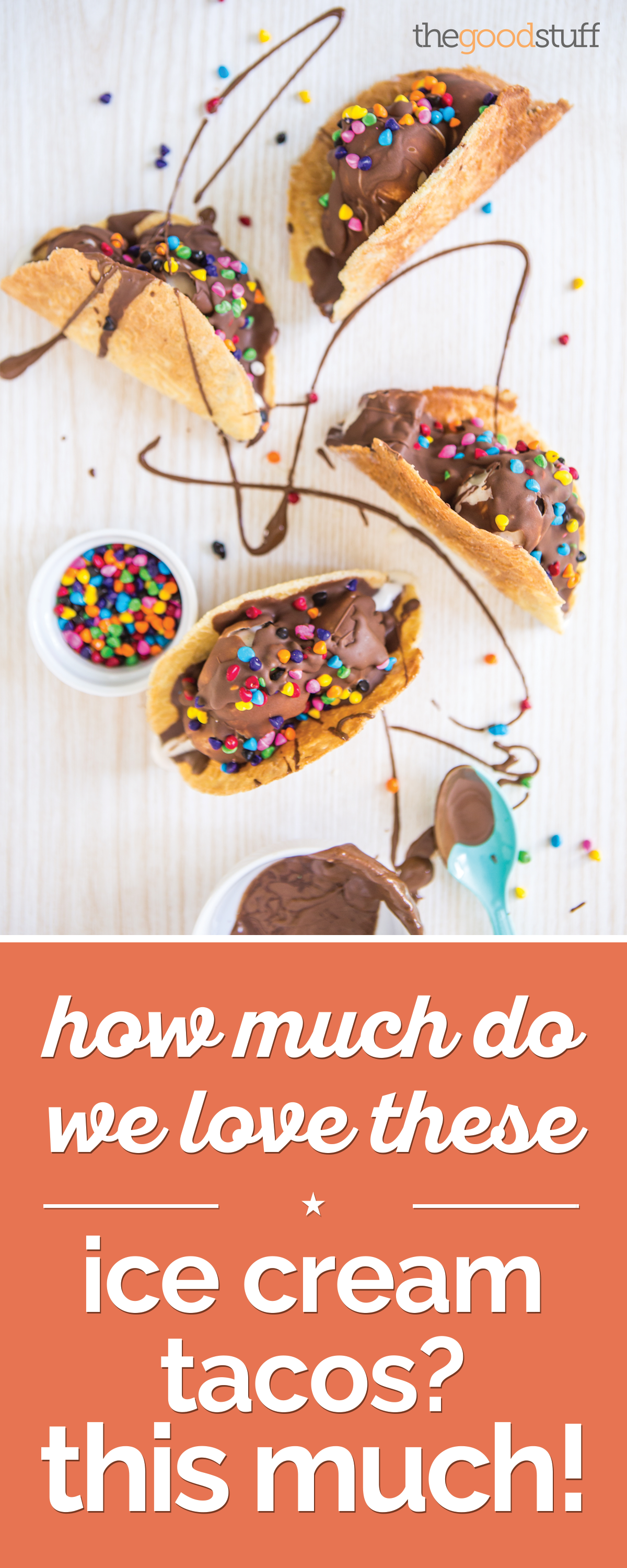 How Much Do We Love These Ice Cream Tacos? This Much! | thegoodstuff