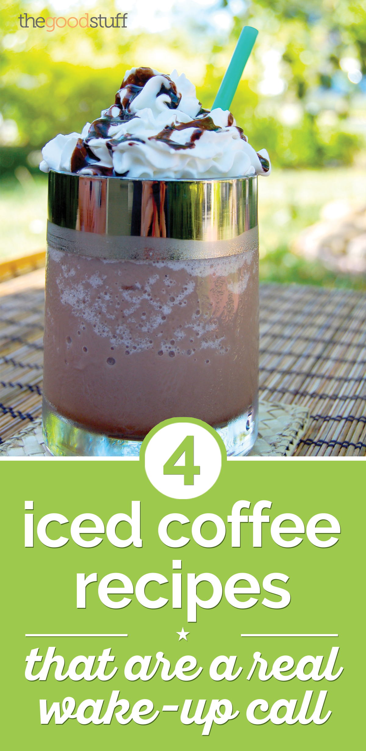 4 Iced Coffee Recipes That Are a Real Wake-Up Call | thegoodstuff