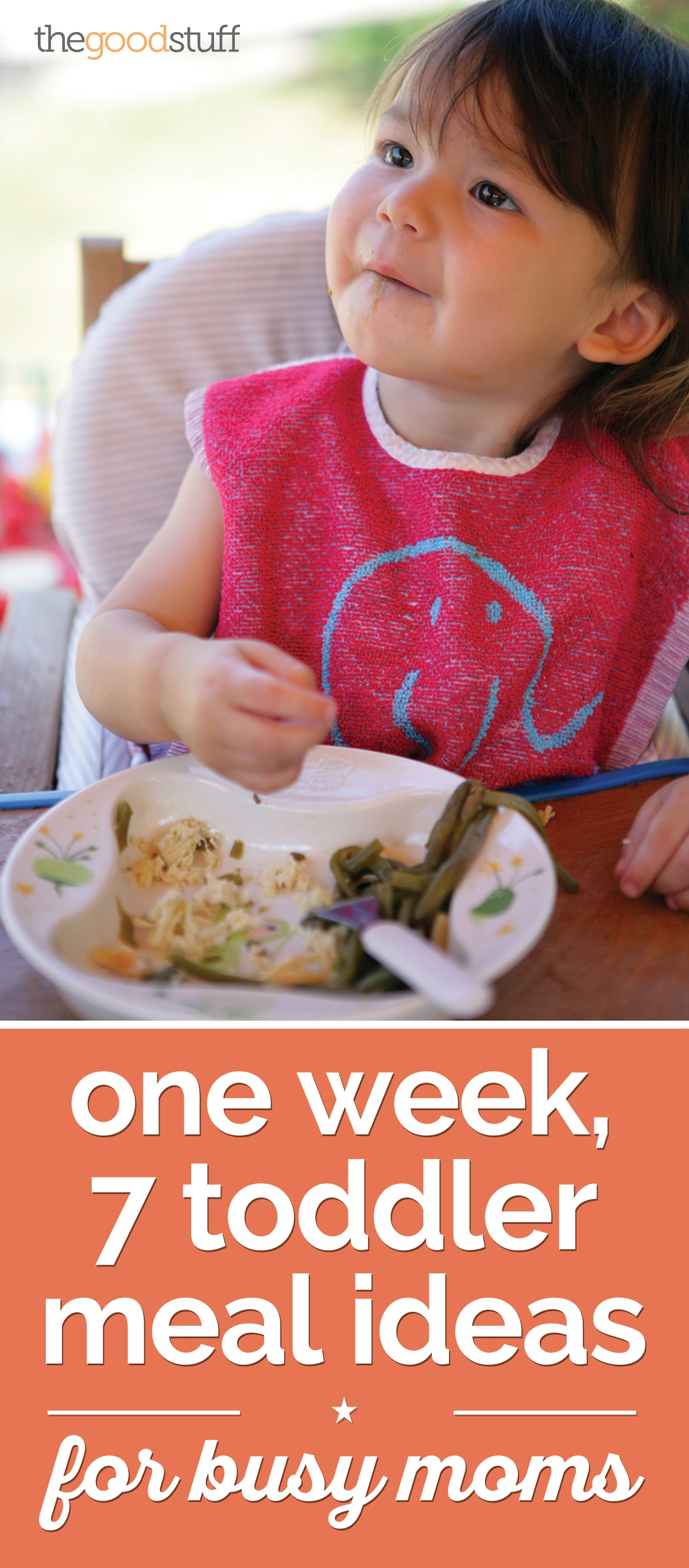 One Week, 7 Toddler Meal Ideas for Busy Moms | thegoodstuff