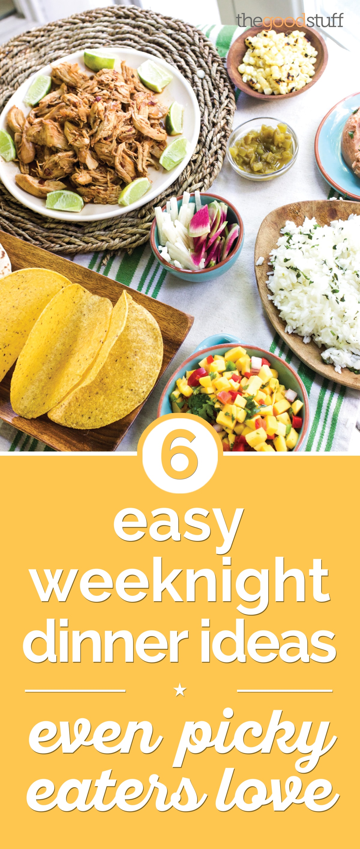 6 Easy Weeknight Dinner Ideas Even Picky Eaters Love | thegoodstuff