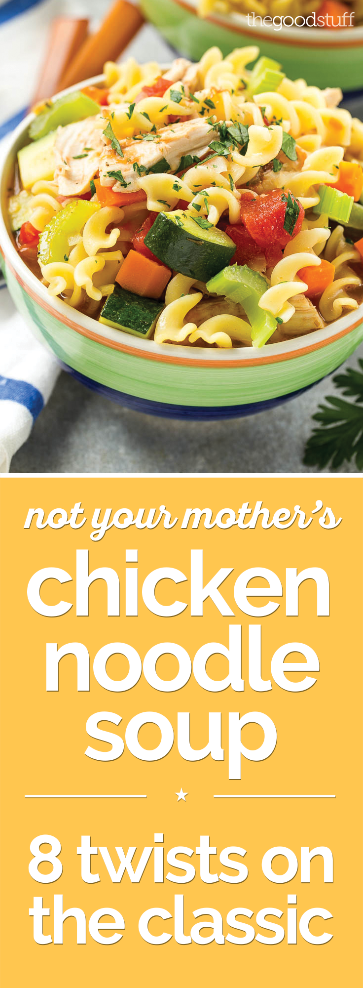8 Tasty Twists on Classic Chicken Noodle Soup Recipes | thegoodstuff