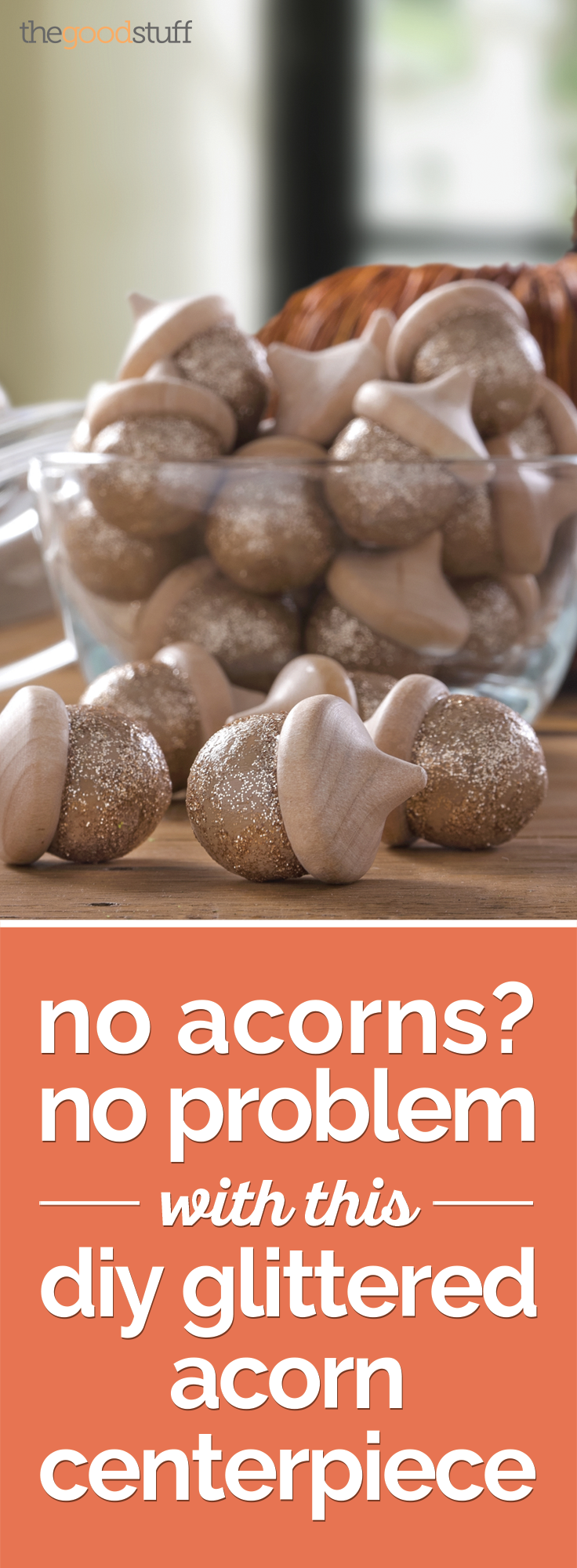 No Acorns? No Problem With This DIY Glittered Acorn Centerpiece | thegoodstuff