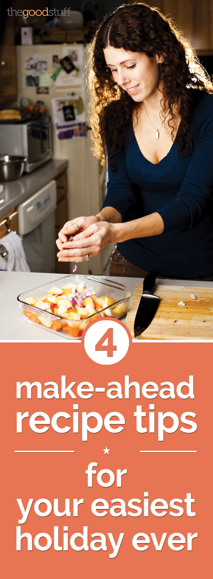 4 Make-Ahead Recipe Tips for Your Easiest Holiday Ever | thegoodstuff