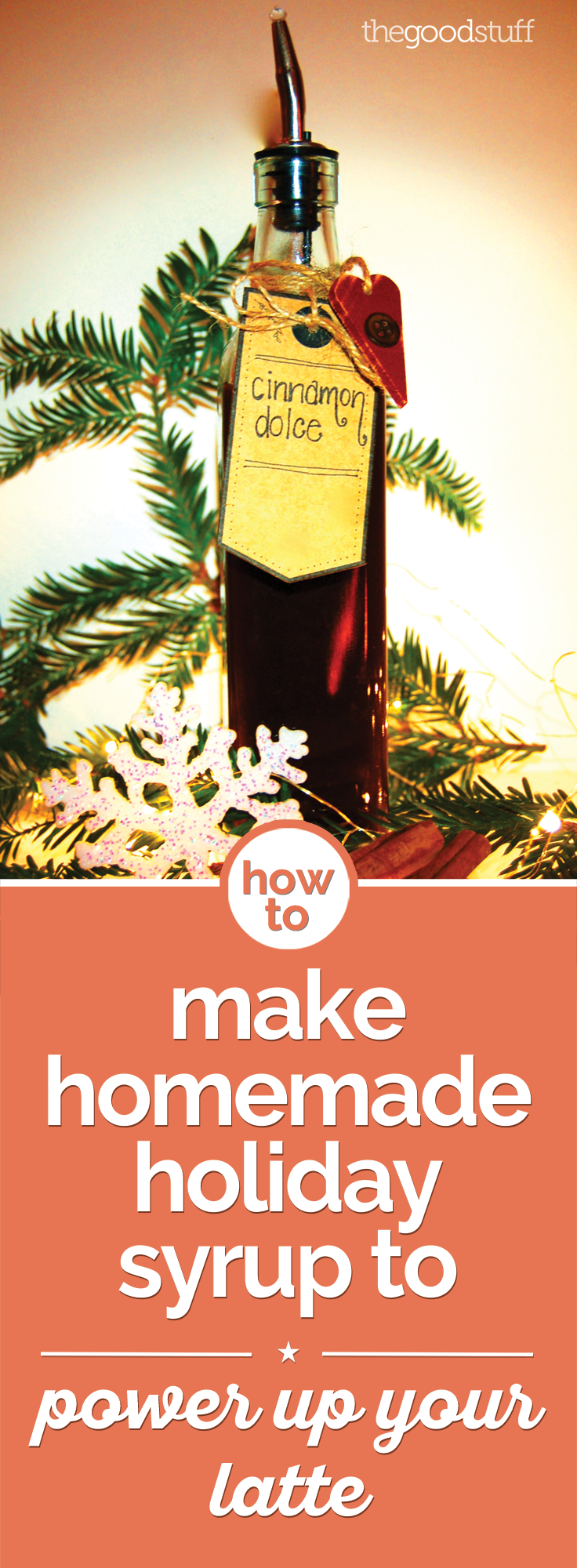 How to Make Homemade Holiday Syrup to Power Up Your Latte | thegoodstuff