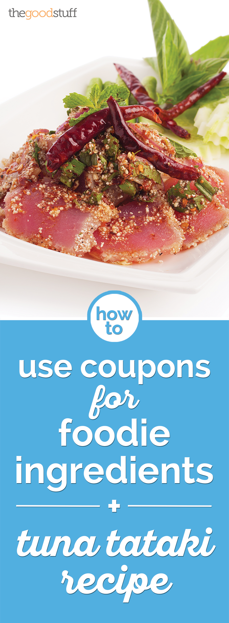 How to Use Coupons for Foodie Ingredients + Tuna Tataki Recipe | thegoodstuff