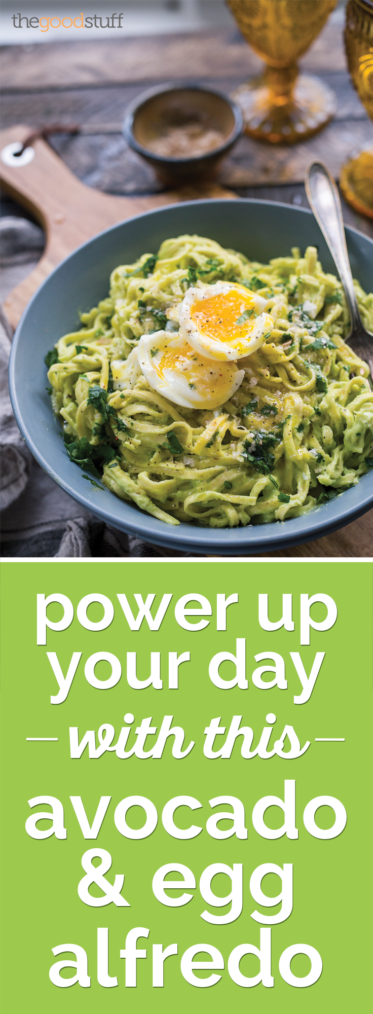 Power Up Your Day with this Avocado & Egg Alfredo | thegoodstuff