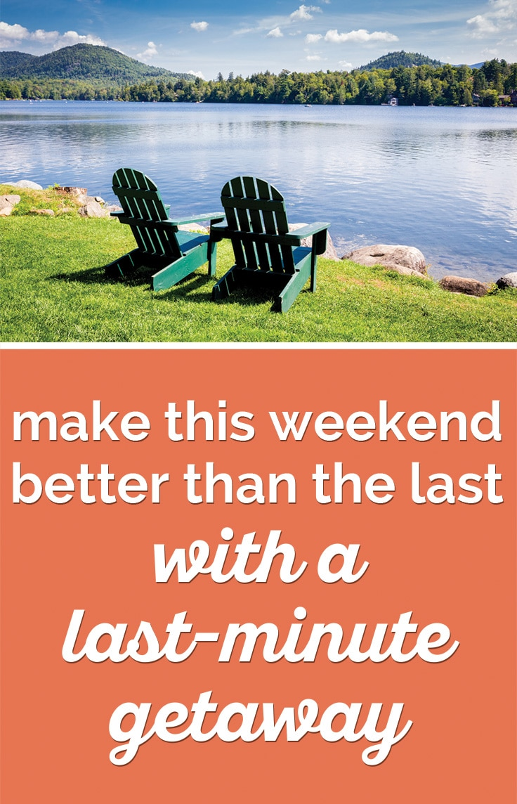 Exciting destinations for a last minute weekend getaway for Week end last minute