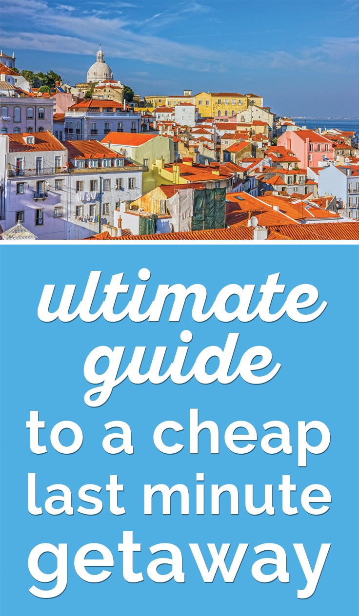 Ultimate Guide to a Cheap Last Minute Getaway | Coupons.com