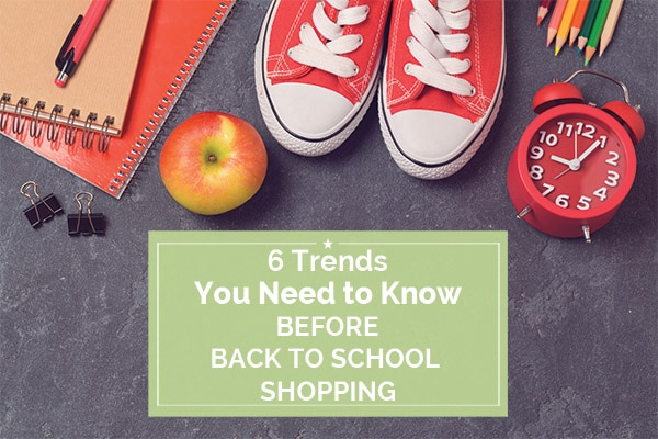 6 Trends To Know Before Back to School Shopping | Coupons.com