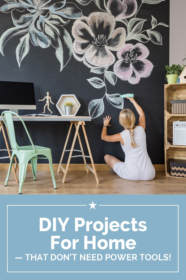 Diy Projects For Home That Don T Need Power Tools Coupons Com